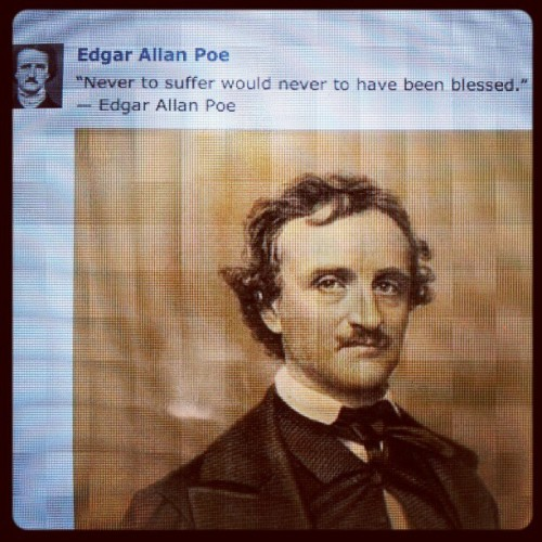 One of my favorite quotes. #edgarallanpoe  (Taken with Instagram)