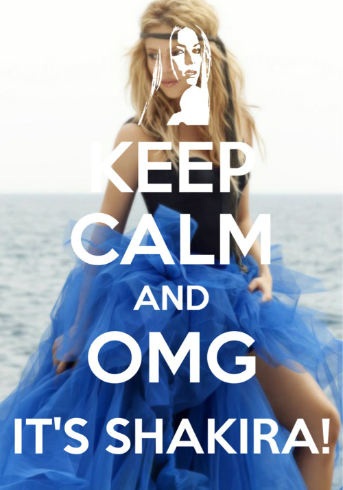cuando-menos-piensas-sale-el-sol:  Keep Calm and OMG It's Shakira!