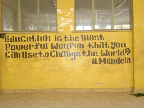 Nelson Mandela's words painted on a wall in this school in Addis Ababa, Ethiopia.