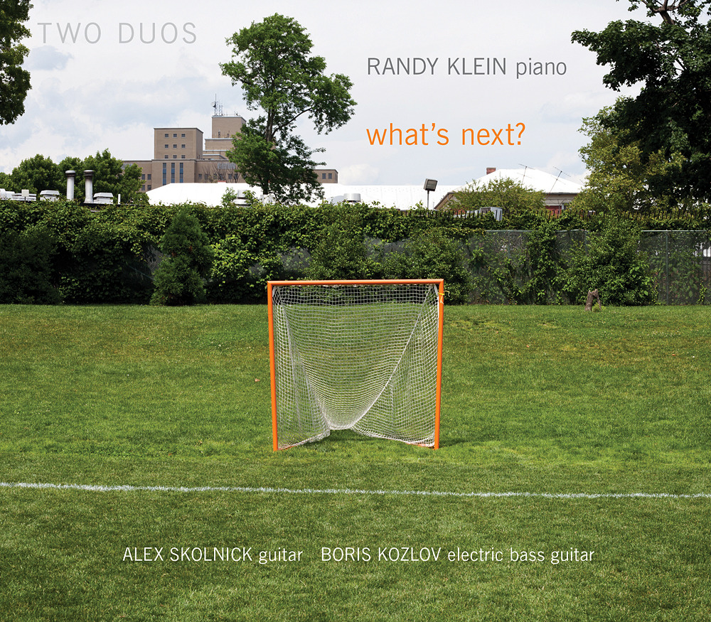 "New release coming in October 2012 - Randy Klein's Two Duos ""What's Next?"" with Alex Skolnick and Boris Kozlov."