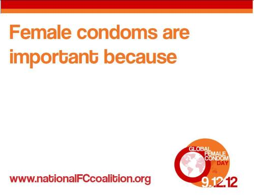 Happy Global Female Condom Day! Female condoms are important because…they can protect you from both pregnancy and HIV/AIDS and STDs! Learn more about the female condom at Sexetc.org!