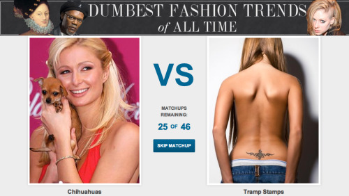 What's the Dumbest Fashion Trend of All Time? [Click to begin voting] The official voting period ends at midnight so get your votes in now.