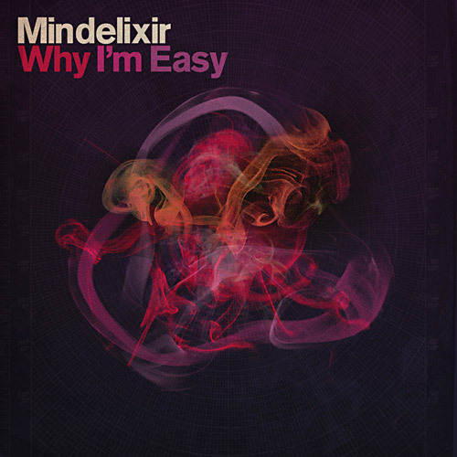 "Mindelixir ""Why I'm Easy"" EP"