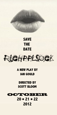RICHPPLSUCK IS A NEW  PLAY   CREDITS: Written by: Ian Gould Directed by: Scott Bloom Produced by: Ian Gould, Abbe Ertel Magid, Lydia Whitlock and Edward Tournier Cast: Cady Zuckerman, Nicholas Giordano, Phil Eastman, Dylan Bell and Shay Astar  THE EVENT INCLUDES: Art Exhibition by: Cedar Miller Live Music After Party with: Ertel (10/20) + Mike Bloom (10/21)