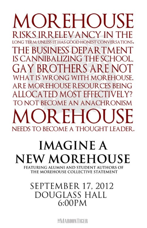 By and large, I try to stay out of our Morehouse brothers' business. Yes, we at Spelman have a shared history with our brothers and many of us have made family together, but Morehouse belongs to Morehouse men.  Still, I am pleased to see this progressive conversation about the future of Morehouse because it's about the future of all of our institutions and our very communities.