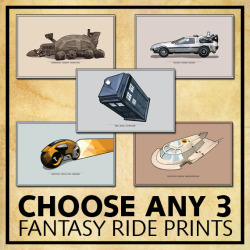 FANTASY RIDE SERIES PRINT COLLECTIONS Now that we've bumped up the variety of the fantasy ride series, you can check out the new Any 3 and Any 5 poster sets from the Geekerie. You can choose from the following: The DeLoreanThe TARDISSpice HarvesterFantastic Voyage SubTRON Light Cycle