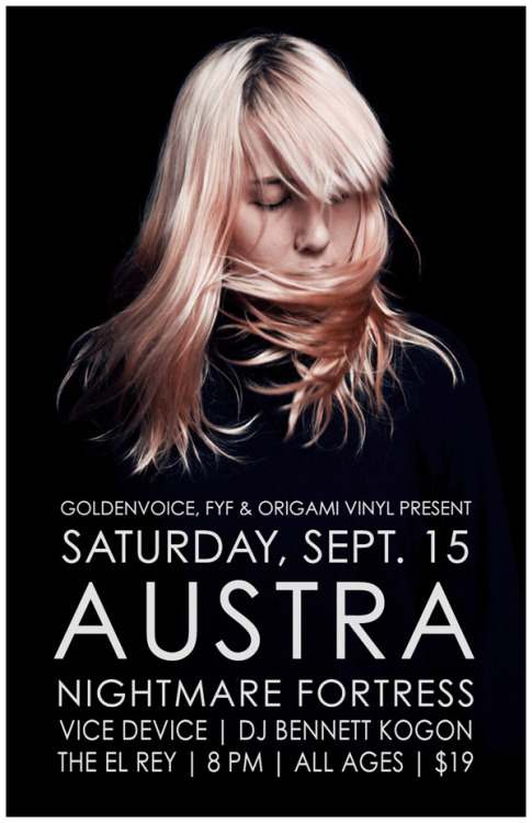 Goldenvoice / Origami Vinyl / FYF Present Austra with Nightmare Fortress and Vice Device at the El Rey  click the poster for more info