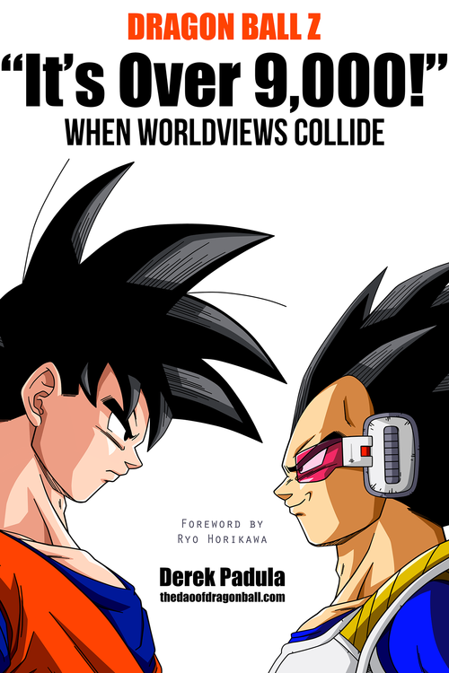 "Cover to ""It's Over 9000! When Worldviews Collide"" by Derek Padula, author of ""The Dao of Dragon Ball""."