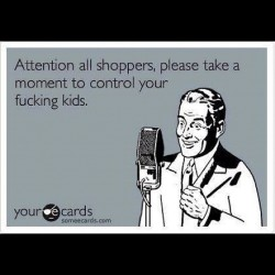 The pic that started it all! D:< #kids #rude #parents #walmart #target #mall #fuckyou #retailsucks #retail #shopping #ecards (Taken with Instagram)