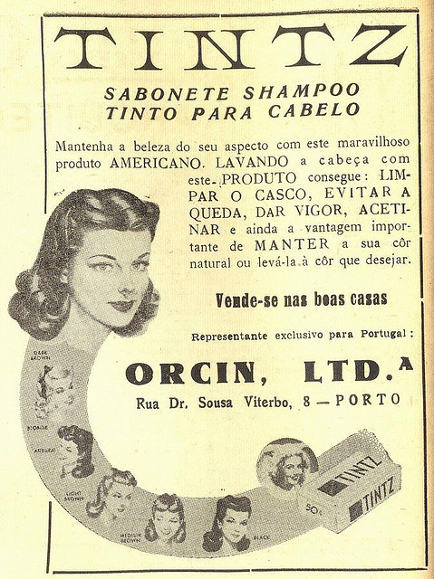 "O Século Ilustrado, March 16, 1946 - 22a on Flickr.  Click image for 673 x 900 size. ""Tintz Soap Shampoo Dyed for Hair Keep your appearance beautiful with this wonderful American product. By washing your head with this product you can: clean your scalp, avoid hair fall, envigorate it, make it satiny and also the important advantage of keeping your natural colour or render it any colour you like. Sold in all good houses"""