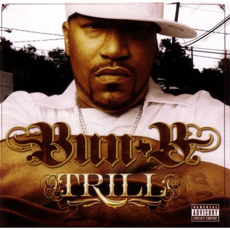 BACK IN THE DAY |9/13/05| Bun B released his debut solo album, Trill, on Rap-a-Lot/Asylum Records.