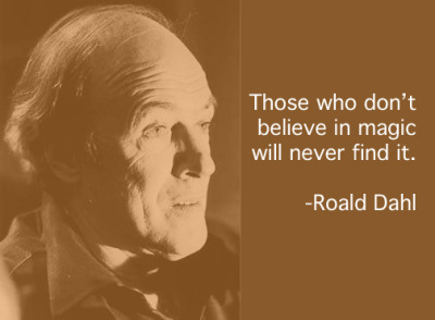 bookriot:  Roald Dahl would have been 96 today. Happy birthday to an author who taught us to believe in magic.