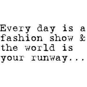 Everyday is a fashion show, and the world is your runway. FashionGamesForGirls