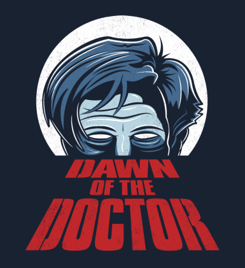 fanboy30:  'Dawn of the Doctor' available as a T-shirt and Hoodie on Redbubble.