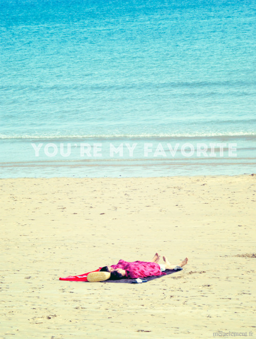 You're my favorite…