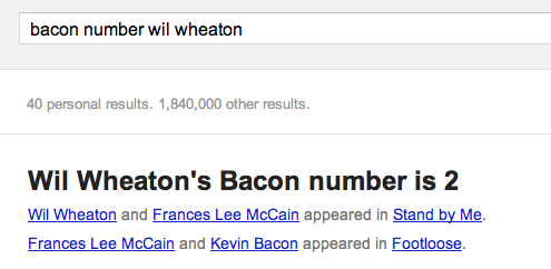 smudgiemomma:  wilwheaton:  Aw, man. Google is wrong. My Bacon Number is 1, because I'm in the credits of She's Having A Baby.  It's cool, I didn't want to be productive today.