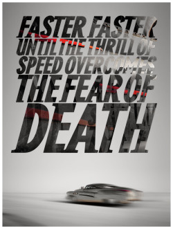 """Faster, faster, until the thrill of speed overcomes the fear of death.""  - Hunter S. Thompson Shot for Brock's Rockets, Bonneville Salt Flats."
