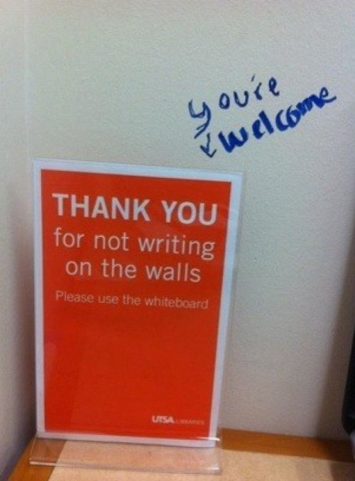 collegehumor:  You're Welcome for Not Writing on the Walls They sort of asked for this by posting the sign.