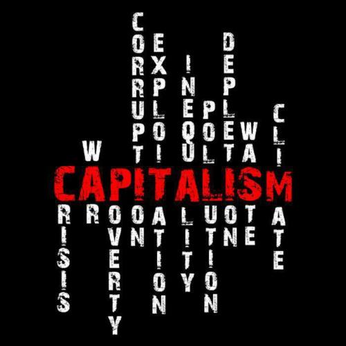 anarchei:  Capitalism? Is it really as simple as blaming these problems on capitalism? If one defines capitalism as an economic arrangement of private property rights and the freedom to justly acquire, use, and dispose of property, then how is the following in any way capitalism? Crisis — Created by central banks, either privately run but sanctioned by the state or directly run by the state, causing a cycle of booms and busts that sends economies into recession and/or depression. War — Created by the state, enabled in part by corporate collusion with the state as well as central bank inflationary policies that create money out of thin air. Poverty — Exacerbated by the state through government welfare programs, perpetuating the plight of the poor by making them dependant on the state for their survival, as well as through increased barriers of entry to the market such as taxes, regulations, and minimum wage, preventing the poor from helping themselves. Corruption — Enabled by the state, fed by collusion between politicians and special interest groups. Exploitation — Enabled by the state. Inequality — See exploitation. Pollution — See inequality. Depletion — Enabled by the state mainly through inadequate property rights. Resource extraction becomes destructive thanks to governments leasing land for mining or logging rights rather than selling the land outright. With no incentive to maintain the value of the land, corporations deplete all the natural resources they can and move on. Waste — Derived from the statist Keynesian idea that in order to stimulate the economy one must spend rather than save, the cultural phenomenon that pervades the world today is one of excess and extravagance, rather than conserving resources and maximising lone-term benefit. Climate — Not much to say here except that more evidence is required before one can say with a high degree of certainty that human action is affecting the climate. It is important to question the political and economic motives of those pushing for anthropogenic climate change theory when it entails increased power for the state and its corporate cronies. When politics is so interwoven into economics, we are no longer talking about simple capitalism. It would be more accurate to describe what we have today as state capitalism, crony capitalism, corporatism, or fascism. Similarly, when one examines capitalism absent the state, it would be more accurate to call it stateless capitalism, laissez-faire capitalism, or anarcho-capitalism.