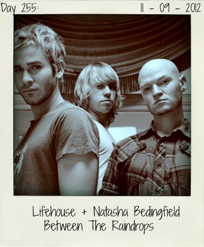 'Between The Raindrops' is the first single off Lifehouse's upcoming sixth studio album. The Los Angeles based band worked with singer Natasha Bedingfield on this wonderful track. Hit!