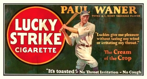 "1920's Paul Waner Lucky Strike Trolly Car Ad Paul Waner - Voted N.L. Most Valuable Player: ""Luckies give me pleasure without taxing my wind or irritating my throat."""