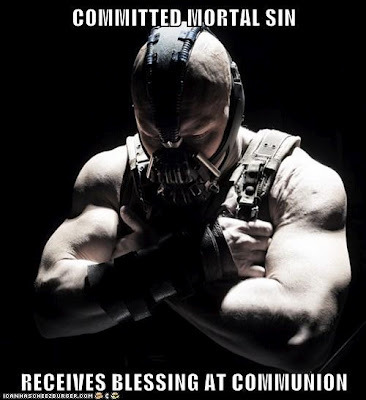 "Catechist: ""And what happens, Bane, if you receive Holy Communion unworthily? Torture?""Bane: ""Yes. But not of your body… Of your soul."" Found this here."
