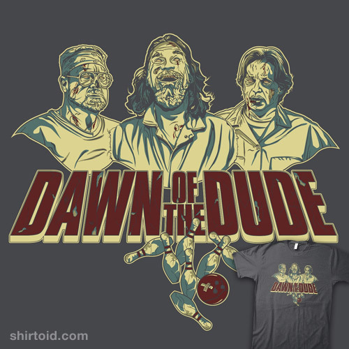 shirtoid:  The Dawn of the Dude by Chris Morkaut is $10 today only (9/14) at RIPT Apparel