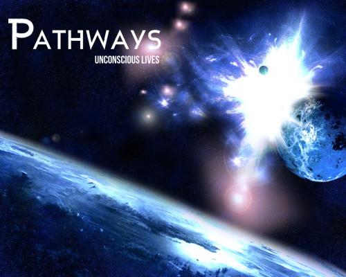 Pathways - Unconscious Lives [EP] (2012)