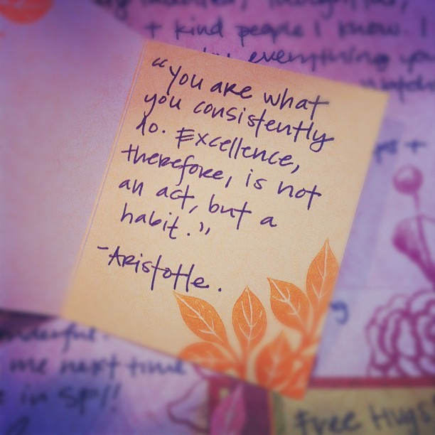 Excellence is not an act, but a habit. // lovely card from the lovely @sarahkpeck (Taken with Instagram)