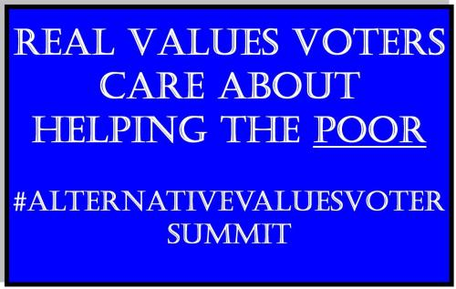 Remember - real values voters care about helping the poor. #Alternativevaluesvotersummit