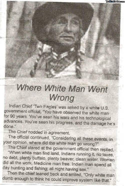 wheres-yourwilltobe-weird:  where the white man went wrong.