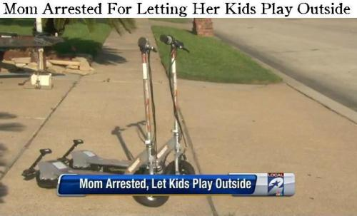 thinksquad:  LAPORTE, TX — A stay-home mom was arrested for letting her children ride their scooters in a cul-du-sac in front of their home. Police say Tammy Cooper was endangering the children because her lawn chair wasn't close enough to where they were playing. She was handcuffed, put in an orange jumpsuit, and thrown in jail for 18 hours. She has already spent $7,000 trying to defend her case. The children were taken to Child Protective Services and interrogated. http://www.click2houston.com/news/Mom-sues-local-police-over-arrest/-/1735978/16528610/-/tsvmg6/-/index.html http://www.courthousenews.com/2012/09/07/50051.htm