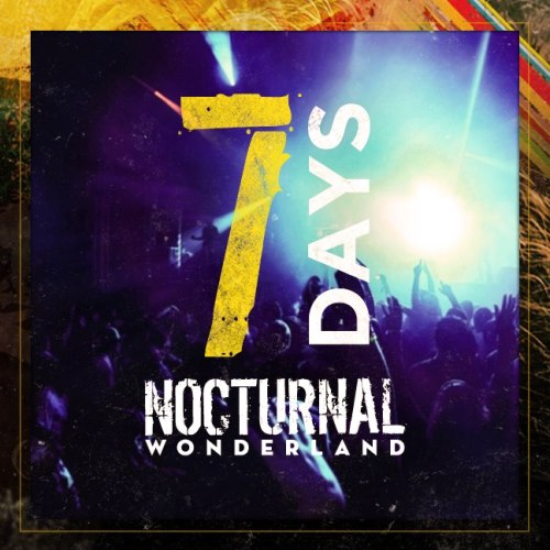 Seven days until Nocturnal Wonderland!