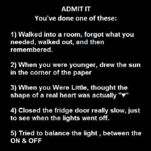 Yup I've done ALL of them. I'll admit it.  (Taken with Instagram)