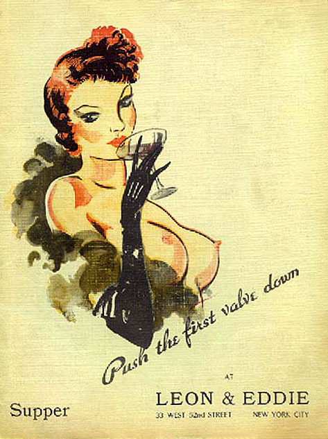 "burleskateer:  Push the first valve down.. Vintage cover design to the ""Supper"" menu program at the 'LEON and EDDIE' nightclub; located at 33 West 52nd Street, in New York City .."