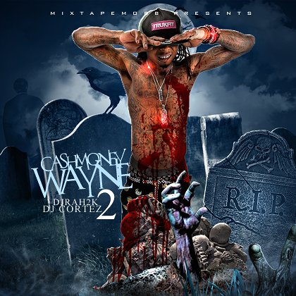 [Mixtape] Lil Wayne - Cash Money Wayne Vol.2 Hosted by @DJRah2K, @TheRealDJCortez @DJTREYCASH http://piff.me/ccdb99d #DEWeezy