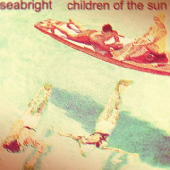 "Children of the Sun | Seabright <a href=""http://seabright.bandcamp.com/album/children-of-the-sun"" data-mce-href=""http://seabright.bandcamp.com/album/children-of-the-sun"">Children of the Sun by Seabright</a>"