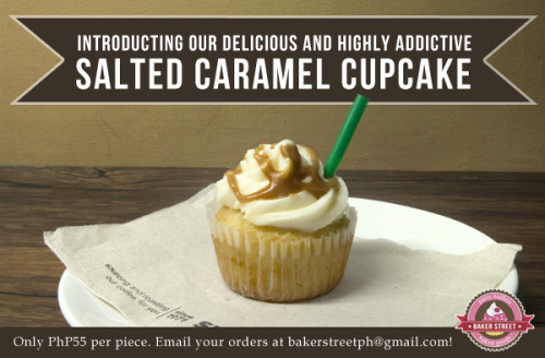 Introducing Baker Street's newest cupcake flavor, Salted Caramel! With its rich and luscious toffee-like taste, buttercream frosting, and a generous drizzle of salted caramel sauce on top, this special Baker Street treat will definitely make you an addict! For only PhP55 a piece, regular sized! Order now! Watch out for more new flavors coming your way!