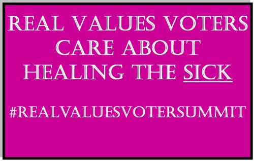 Real values voters care about healing the sick #realvaluesvotersummit