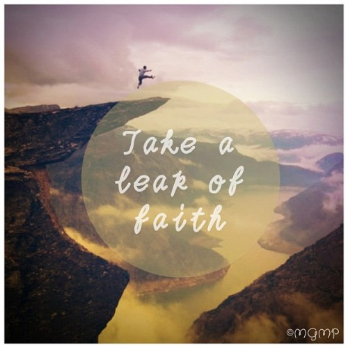 Take a leap of faith :) #leapoffaith #faith #courage #cliff #jump #leap #quote #qotd #instagram #webstagram (Taken with Instagram)