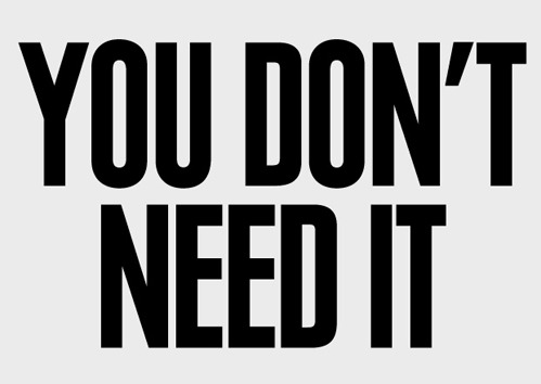 You Don't ! By Anthony Burrill