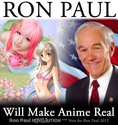 "restinpower:  ""Ron Paul Will Make Anime Real""  What the fuck is this shit."
