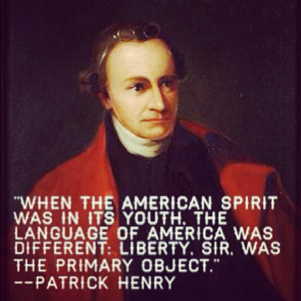martyduren:  Patrick Henry #amarofilter #quotes (Taken with Instagram)