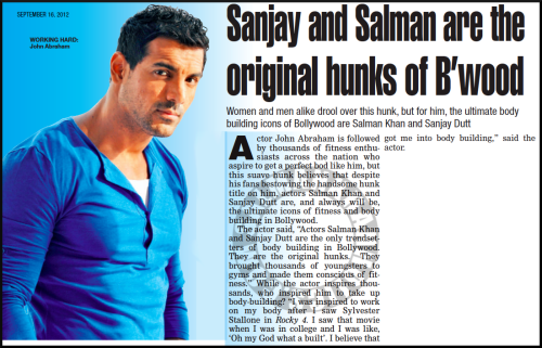 ★ (Paper) Sanjay and Salman are original hunks of B'wood: John!  Quote from 'Sanjay and Salman are original hunks of B'wood: John' (TOI, September 16th 2012)