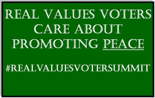 Last in a series regarding what real values voters care about - promoting peace.