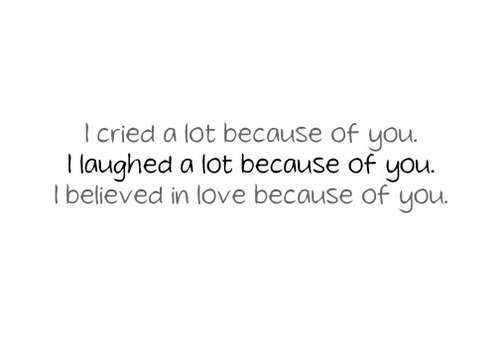 (via I believed in love because of you | Best Tumblr Love Quotes)