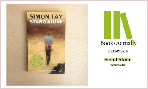 "// BOOKSACTUALLY RECOMMENDS //Stand Alone by Simon Tay ""Besides silence, the other quality I learnt in my father's house was fear. Not - as I've said - that my father was a tyrant. We didn't fear him, nor did we fear being hungry or poor. Not even a fear of the dark or of the image of cut-up bodies which stayed with us for some nights after the Colonel's story. It was a fear of much bigger threats: of the Vietnamese, of Communists still in the Peninsula jungle, of neighbouring nations that we had recently been part of or confronted by. It wasn't a fear that paralysed us or made us lose hope. Maybe ""fear"" is not the right word. It was an emotion - call it what you will - that made us take courage, determined to be prepared for an onslaught and to survive any odds. A fet that made us bold."""