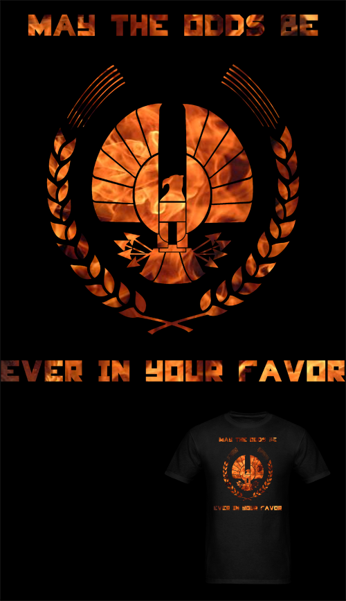 NEW The Hunger Games May The Odds Be Ever In Your Favor T Shirt! Mens | Womens | Kids/Teens Follow Much Needed Merch on Facebook and get a 10% off code. Submitted by Much Needed Merch