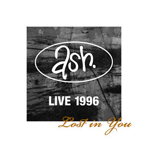 Ash - Lost In You-Ash
