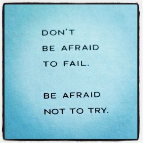 Wishing You A Brave New Year: Don't Be Afraid To Fail - Be Afraid Not To Try #inspiration #typography (Taken with Instagram)